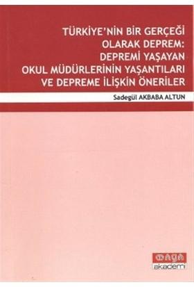 Türkiye'nin Bir Gerçeği Olarak Deprem: Depremi Yaşayan Okul Müdürlerinin Yaşantıları ve Depreme İlişkin Öneriler
