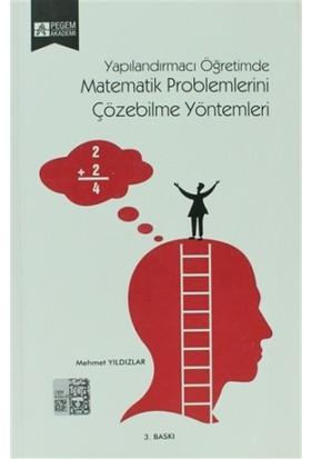 Yapılandırmacı Öğretimde Matematik Problemlerini Çözebilme Yöntemleri
