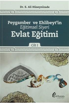 Peygamber ve Ehlibeyt'in Eğitimsel Siyeri Cilt 1 : Evlat Eğitimi