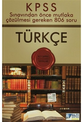 Altı Şapka KPSS Türkçe Sınavdan Önce Çözülmesi Gereken 806 Soru