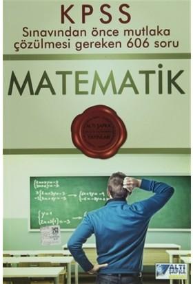 Altı Şapka KPSS Matematik Sınavdan Önce Çözülmesi Gereken 606 Soru