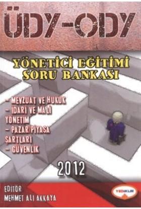 ÜDY - ODY Yönetici Eğitimi Soru Bankası 2012 - Mehmet Ali Akkaya