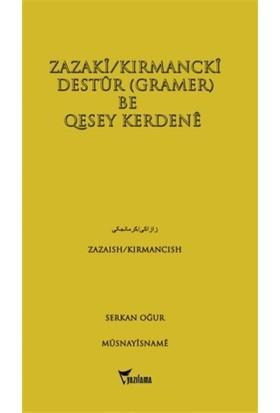 Zazaki/Kırmancki Destur (Gramer) Be Qesey Kerdene