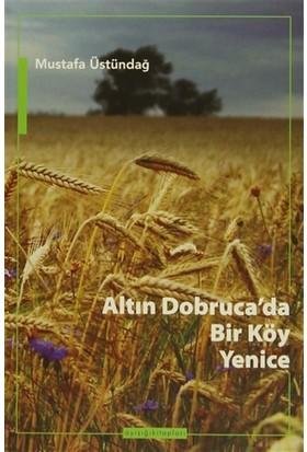 Altın Dobruca'da Bir Köy: Yenice