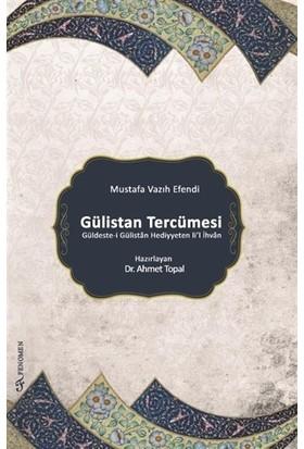 Gülistan Tercümesi - Ahmet Topal
