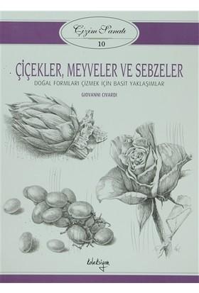 Çizim Sanatı 10 - Çiçekler, Meyveler ve Sebzeler