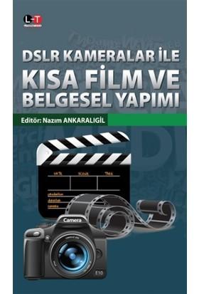 DSLR Kameralar İle Kısa Film ve Belgesel Yapımı - Nazım Ankaralıgil