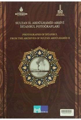 Sultan 2. Abdülhamid Arşivi İstanbul Fotoğrafları - Photographs Of Istanbul From The Archives Of Sultan Abdülhamid II