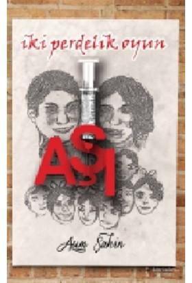 Aşı - İki Perdelik Oyun - Asım Şahin