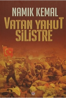 Vatan Yahut Silistre - Namık Kemal