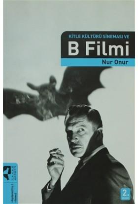 Kitle Kültürü Sineması ve B Filmi