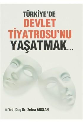 Türkiye'de Devlet Tiyatrosu'nu Yaşatmak...