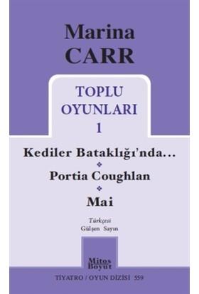 Marina Carr Toplu Oyunları 1 - Kediler Bataklığı'nda / Portia Coughlan / Mai