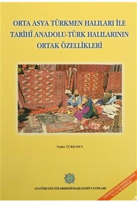 Orta Asya Türkmen Halıları ile Tarihi Anadolu - Türk Halılarının Ortak Özellikleri