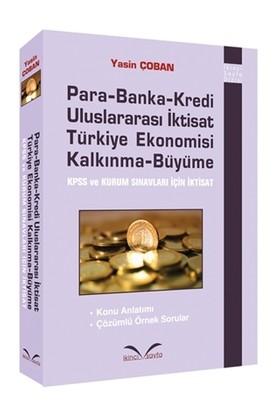 Para Banka Kredi Uluslararası İktisat Türkiye Ekonomisi Kalkınma Büyüme - Yasin Çoban