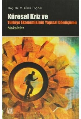 Küresel Kriz ve Türkiye Ekonomisinin Yapısal Dönüşümü / Makaleler