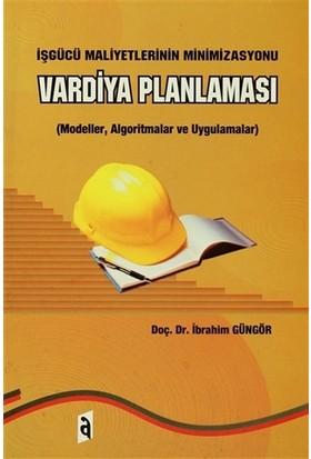 İşgücü Maliyetlerinin Minimizasyonu - Vardiya Planlaması