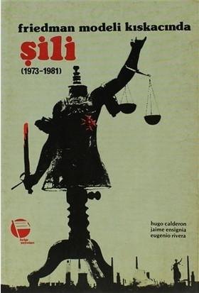 Friedman Modeli Kıskacında Şili (1973-1981)