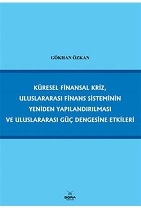 Küresel Finansal Kriz, Uluslararası Finans Sisteminin Yeniden Yapılandırılması ve Uluslararası Güç Dengesine Etkileri