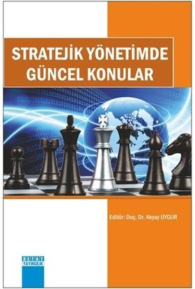 Stratejik Yönetimde Güncel Konular