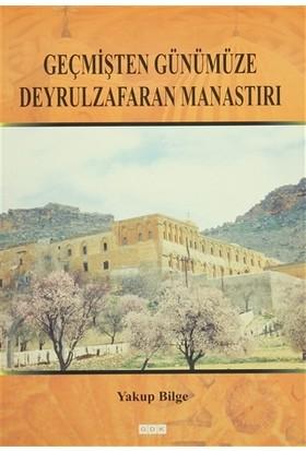 Geçmişten Günümüze Deyrulzafaran Manastırı