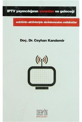 IPTV Yayıncılığının Sorunları ve Geleceği - Ceylan Kandemir