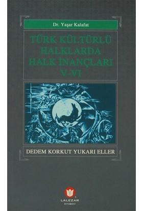 Türk Kültürlü Halklarda Halk İnançları 5-6