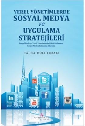 Yerel Yönetimlerde Sosyal Medya Planlaması ve Uygulama Stratejileri
