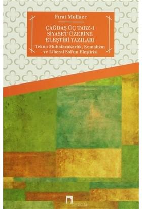 Çağdaş Üç Tarz-ı Siyaset Üzerine Eleştiri Yazıları
