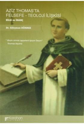 Aziz Thomas'ta Felsefe - Teoloji İlişkisi Bilgi ve İnanç
