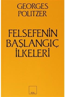 Felsefenin Başlangıç İlkeleri - Georges Politzer