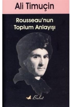 Rouesseau'nun Toplum Anlayışı