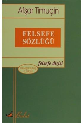 Felsefe Sözlüğü - Afşar Timuçin