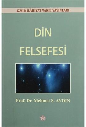 Din Felsefesi - Mehmet S. Aydın