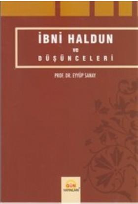 İbni Haldun ve Düşünceleri - Eyyüp Sanay