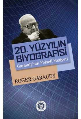 20. Yüzyılın Biyografisi : Garaudy'nin Felsefi Vasiyeti