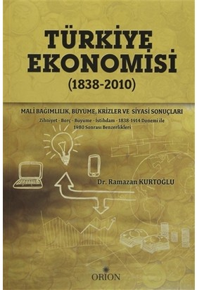 Türkiye Ekonomisi (1838 - 2010) - Ramazan Kurtoğlu