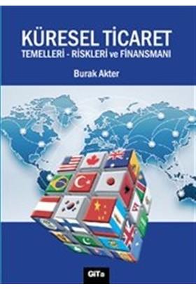Küresel Ticaret : Temelleri Riskleri ve Finansmanı