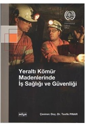 Yeraltı Kömür Madenlerinde İş Sağlığı ve Güvenliği