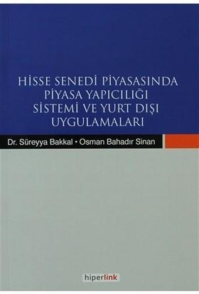 Hisse Senedi Piyasasında Piyasa Yapıcılığı Sistemi ve Yurtdışı Uygulamaları - Osman Bahadır Sinan