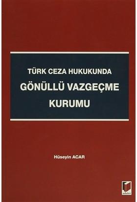 Türk Ceza Hukukunda Gönüllü Vazgeçme Kurumu