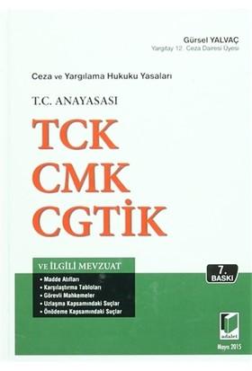Ceza ve Yargılama Hukuku Yasaları T.C. Anayasası TCK CMK CGTİK ve İlgili Mevzuat - Gürsel Yalvaç