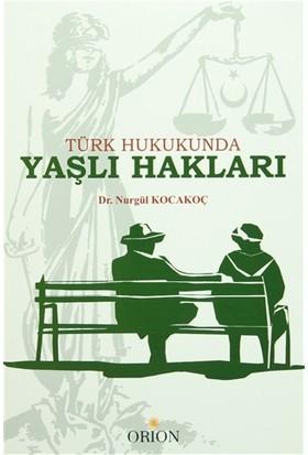 Türk Hukukunda Yaşlı Hakları