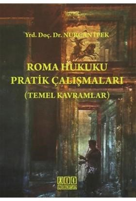 Roma Hukuku Pratik Çalışmaları (Temel Kavramlar) - Nurcan İpek