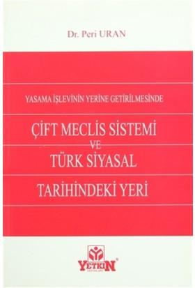 Yasama İşlevinin Yerine Getirilmesinde Çift Meclis Sistemi ve Türk Siyasal Tarihindeki Yeri