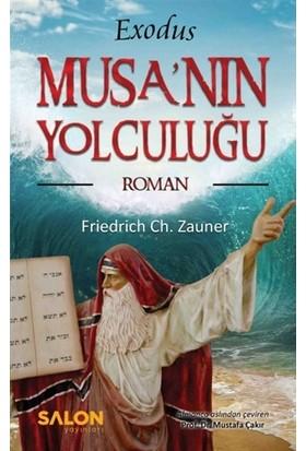 Exodus Musa'nın Yolculuğu - Friedrich Ch. Zauner
