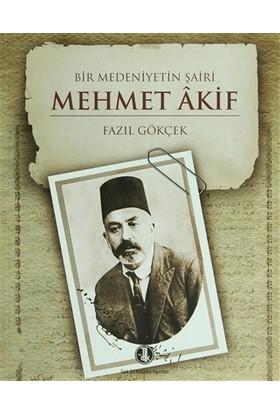 Bir Medeniyetin Şairi: Mehmet Akif