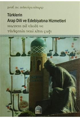 Türklerin Arap Dili ve Edebiyatına Hizmetleri - Harzem Dil Ekolü - Zekeriya Kitapçı