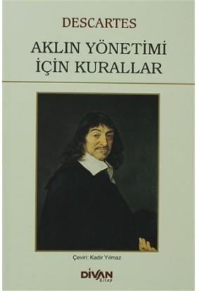 Aklın Yönetimi İçin Kurallar - Rene Descartes