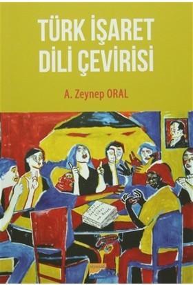 Türk İşaret Dili Çevirisi - A. Zeynep Oral